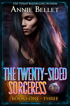 The Twenty-Sided Sorceress, by Annie Bellet