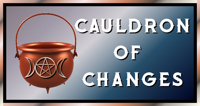Cauldron of Changes