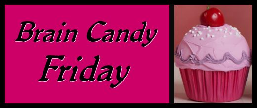 Brain Candy Friday: Tell Me Something Good