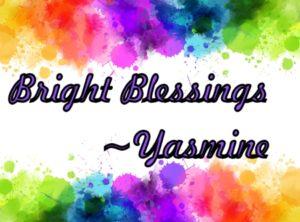 Bright Blessings, Yasmine