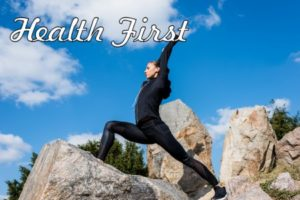 Health first!
