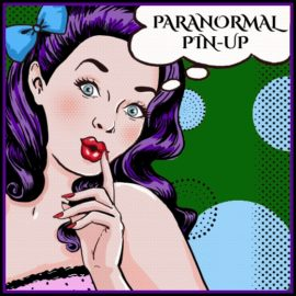 Paranormal Pinup: Ghosts, Warding, & Other Fun Stuff