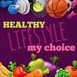 I choose a healthy life
