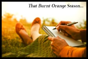 That Burnt Orange Season...
