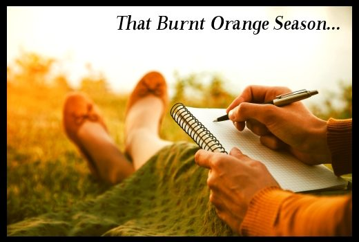 That Burnt Orange Season…