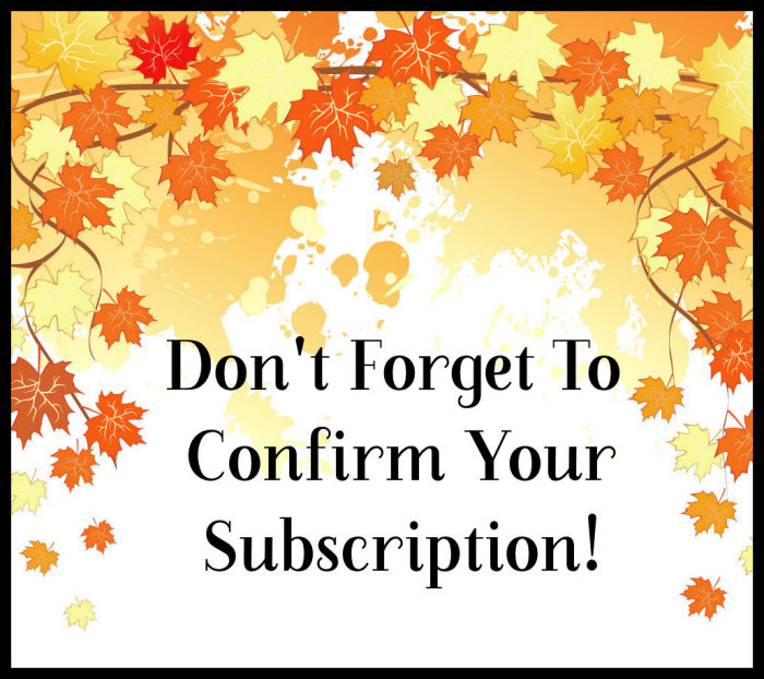 Don't forget to confirm your subscription!