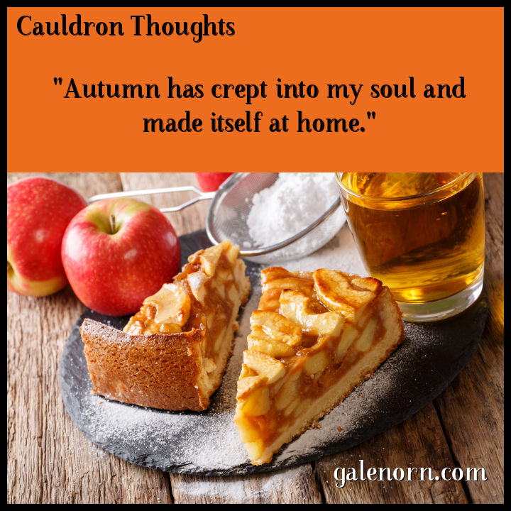 "Cauldron Thoughts: ""Autumn has crept into my soul and made itself at home."""